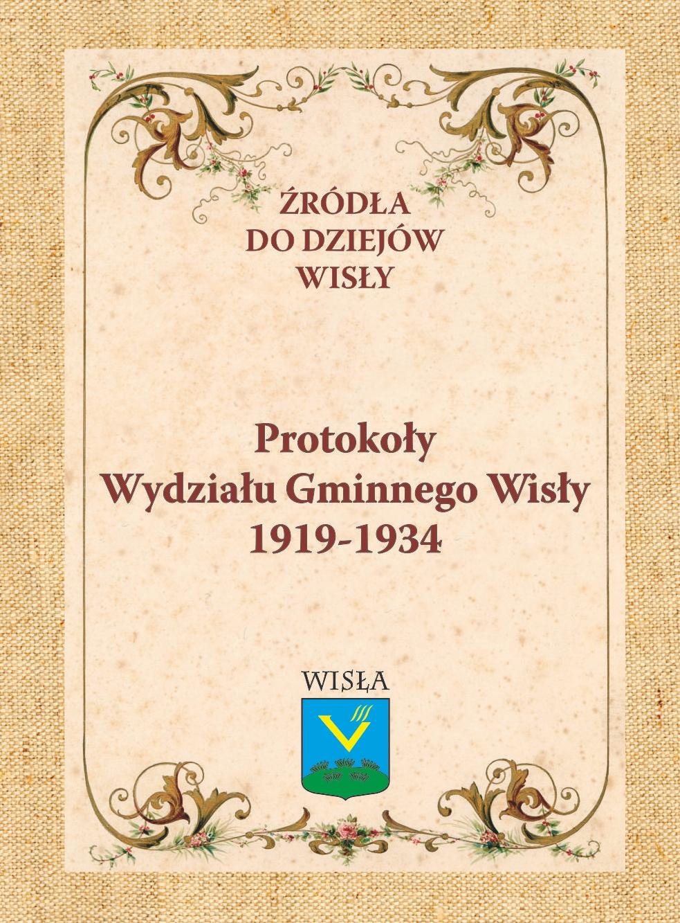 """Źródła z dziejów Wisły """"Protokoły Wydziału Gminnego Wisły 1919-1934"""""""